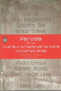 Parodia en la literatura hispanoamericana contemporánea