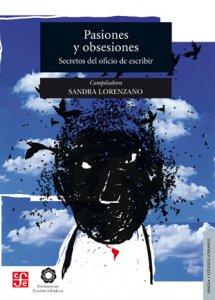Pasiones y obsesiones : secretos del oficio de escribir