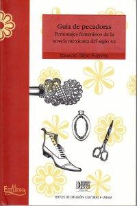 Guía de pecadoras: personajes femeninos de la novela mexicana del siglo XX
