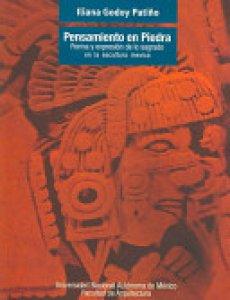 Pensamiento en piedra : forma y expresión de lo sagrado en la escultura mexica