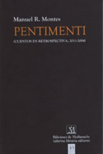 Pentimenti (Cuentos en retrospectiva, 2011-2004)