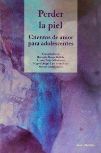 Perder la piel : cuentos de amor para adolescentes