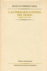 Las peregrinaciones del deseo : Poesía 1965-1986