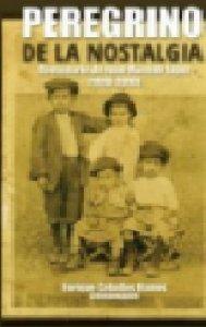 Peregrino de la nostalgia : centenario de Juan Macedo López 1910-2010