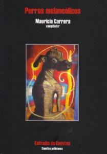 Perros melancólicos : antología de relatos policíacos colombianos y mexicanos