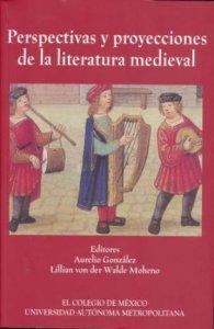 Perspectivas y proyecciones de la Literatura Medieval