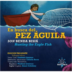 En busca del Pez Águila / Son Benda Bisiá / Hunting the Eagle Fish