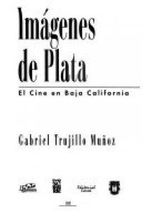 Imágenes de plata : el cine en Baja California