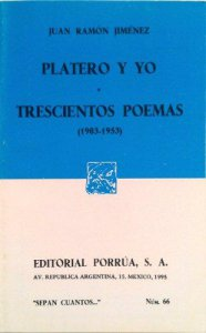 Platero y yo ; Trecientos poemas (1903-1953)