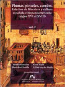 Plumas, pinceles, acordes, 2 : estudios de literatura y cultura española e hispanoamericana (siglos XVI al XVIII)