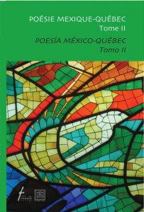 Poesía México Quebec. Tomo II