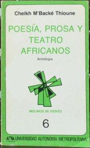 Poesía, prosa y teatro africanos : Antología