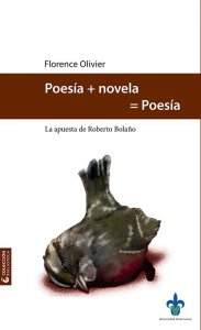Poesía + Novela = Poesía : La apuesta de Roberto Bolaño