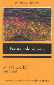 Poesía colombiana. Antología (1931-2005)