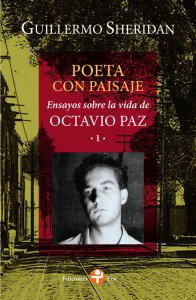 Poeta con paisaje : ensayos sobre la vida de Octavio Paz 1