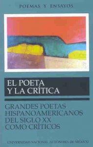 El poeta y la crítica: grandes poetas hispanoamericanos del siglo XX como críticos