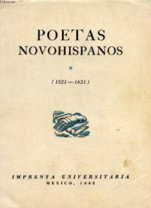 Poetas novohispanos : primer siglo (1521-1621)
