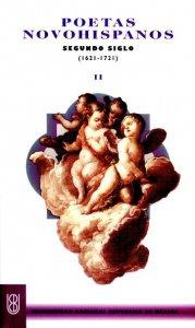 Poetas novohispanos : segundo siglo (1621-1721) II