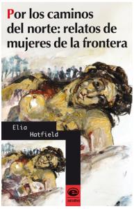 Por los caminos del norte: relatos de mujeres de la frontera