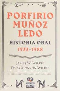 Porfirio Muñoz Ledo : historia oral (1933-1988)