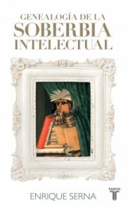 Genealogía de la soberbia intelectual