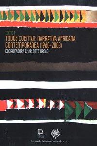 Todos cuentan: narrativa africana contemporánea (1960-2003)