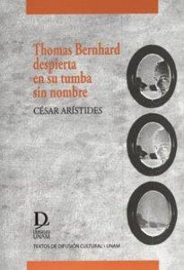 Thomas Bernhard despierta en su tumba sin nombre
