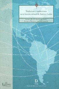 Traductores y traducciones en la historia cultural de América Latina