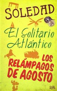 Soledad ; El Solitario Atlántico ; Los relámpagos de agosto