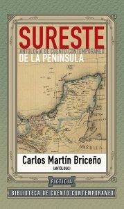 Sureste : antología de cuento contemporáneo de la península