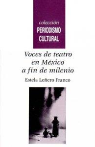 Voces de teatro en México a fin de milenio