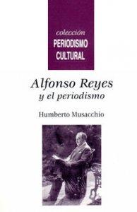 Alfonso Reyes y el periodismo
