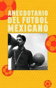 Anecdotario del futbol mexicano
