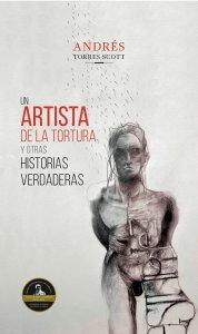Un artista de la tortura y otras historias verdaderas