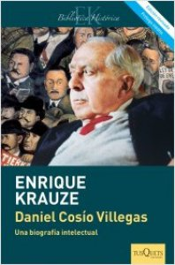 Daniel Cosío Villegas : una biografía intelectual