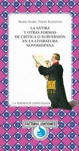 La sátira y otras formas de crítica o subversión en la literatura novohispana