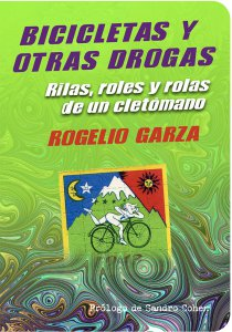 Bicicletas y otras drogas : rilas, roles y rolas de un cleptómano