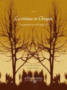 La crónica en Chiapas : una perspectiva del siglo XX
