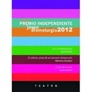 Primer premio independiente de joven dramaturgia 2012