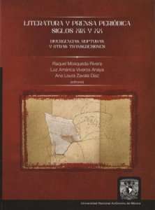 Literatura y prensa periódica Siglo XIX y XX : Divergencias, rupturas y otras transgresiones