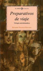 Preparativos de viaje : trilogía melodramática