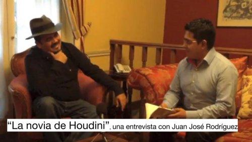 La novia de Houdini, una entrevista con Juan José Rodríguez