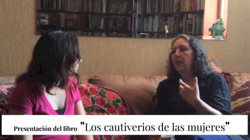 Los cautiverios de las mujeres Entrevista a Marcela Lagarde