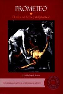 Prometeo : el mito del héroe y del progreso : estudio de literatura comparada
