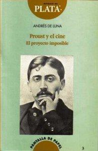 Proust y el cine El proyecto imposible