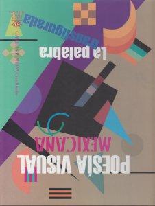 La palabra transfigurada. Poesía visual mexicana IV