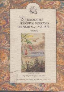Publicaciones periódicas mexicanas del siglo XIX: 1856-1876 (Parte I)