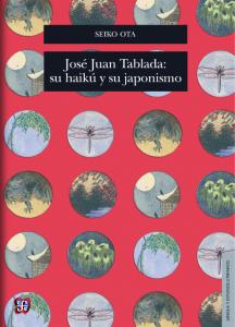 José Juan Tablada : su haikú y su japonismo