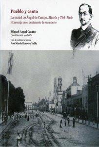 Pueblo y canto. La ciudad de Ángel de Campo, Micrós y Tick-Tack. Homenaje en el centenario de su muerte