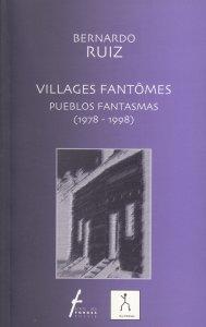 Villages fantômes. Pueblos fantasmas. (1978-1998).